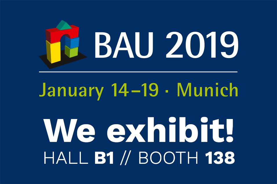 Wir stellen auf der BAU 2019 aus. Halle B1, Stand 138.